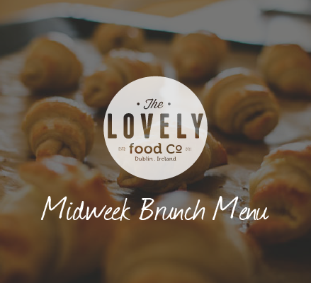 Lovely Food Company Midweek Brunch Menu