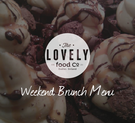 Lovely Food Company Weekend Brunch Menu
